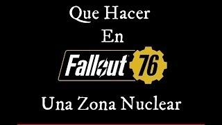 Guia Fallout 76 Que Hacer En Una Zona Nuclear (Chapas, Flujos, Experiencia)