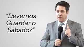 """""""Devemos Guardar o Sábado?"""" - Leandro Lima"""