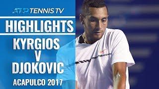 Brilliant Kyrgios Defeats Djokovic in First Meeting | Acapulco 2017