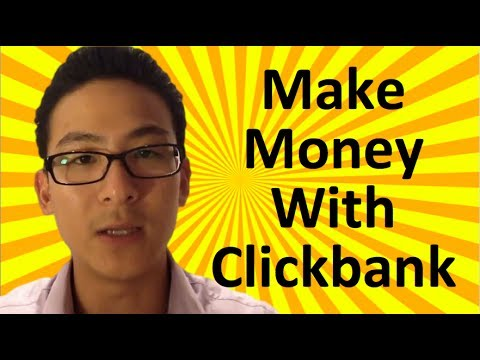 How To Make Money With Clickbank In 2017 - Clickbank Tutorial For Beginners 2017