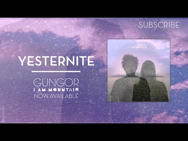 Yesternite | Gungor