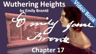 Chapter 17 - Wuthering Heights by Emily Brontë