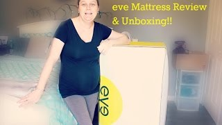 Eve Mattress Review & Unboxing