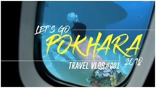LET'S EXPLORE POKHARA - Travel Vlog #001