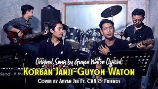 KORBAN JANJI - GUYON WATON | Cover by Aryan Jin Ft. CAN & Friends