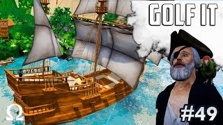 THE WEIRDEST MAP EVER! (PIRATE GOLF) | Golf It Funny Moments #49 Ft. Jiggly, Fourzero, Brian