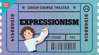 Expressionist Theater: Crash Course Theater #38