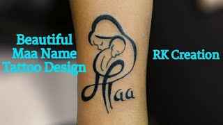 Mother's Day Special Tattoo Design Video || Maa Tattoo || RK Creation
