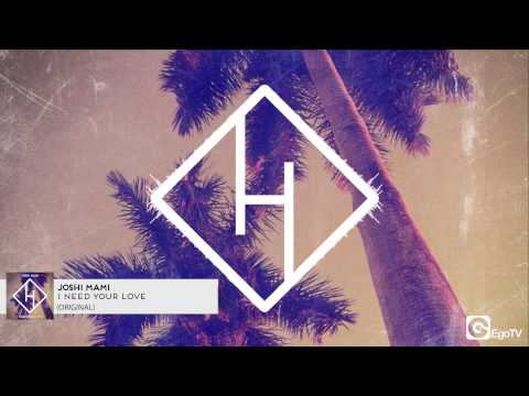 JOSHI MAMI - I Need Your Love (Original)