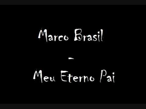 Marco Brasil - Meu Eterno Pai video