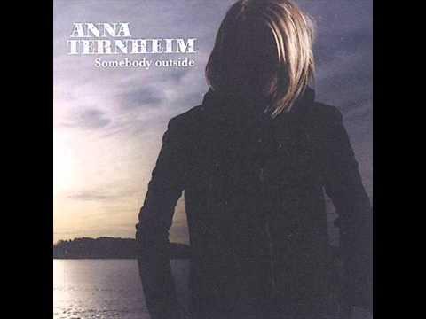 Anna Ternheim - Bring Down Like I