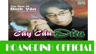 DINH VAN - DEM GANH HAO NGHE DIEU HOAI LANG [AUDIO/HOANGDINH OFFICIAL]   Album CAY CAU DUA