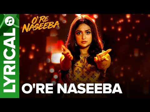 O Re Naseeba - Full Song With Lyrics | Monali Thakur | Krishika Lulla