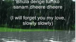 Bhula denge tumko Sanam dhere dhere ( with lyrics +eng translation )