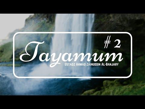 Tayamum #2 - Ustadz Ahmad Zainuddin Al-Banjary