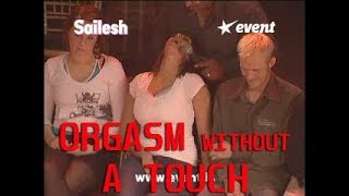 ORGASM WİTHOUT A TOUCH! - SCIENTIFIC EXPERIMENT