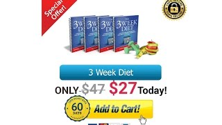 Download The 3 Week Diet System FREE PDF 2017 CLICK BELOW BUTTON GET YOUR 2 FREE REPPORT