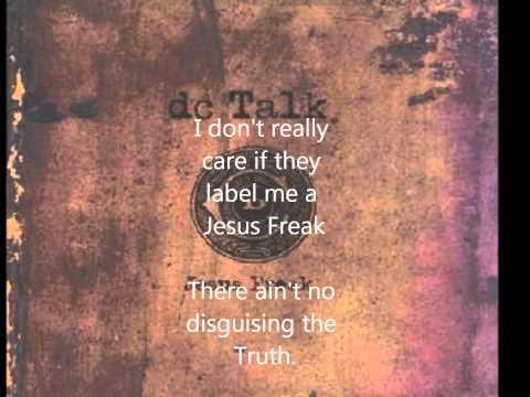Jesus Freak = DC Talk + Lyrics