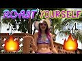 ROAST YOURSELF CHALLENGE ♥ Lulu99