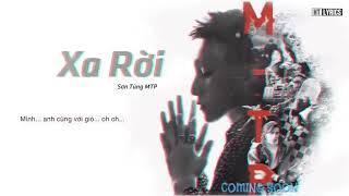 Âm nhạc music  2018♥♥ Xa rời (Anh muốn tin) Sơn Tùng MT-P