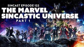 Episode 122 - The Marvel SinCastic Universe Part 1