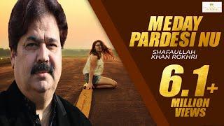 Download meday pardesi nu shafaullah khan rokhri FULL HD SONG 2016 3Gp Mp4