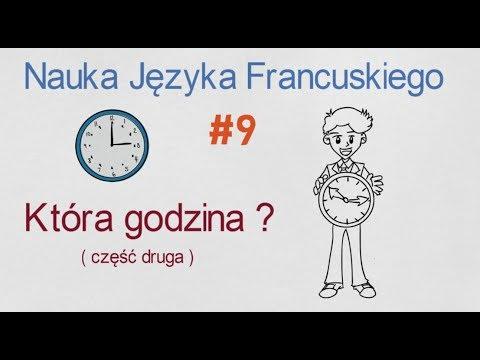 Nauka Języka Francuskiego #9  - Która Godzina? (część 2)