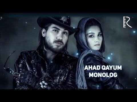 Ahad Qayum - Monolog | Ахад Каюм - Монолог