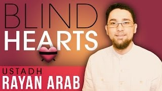 Blind Hearts? Amazing Reminder ? by Ustadh Rayan Arab ? TDR Production
