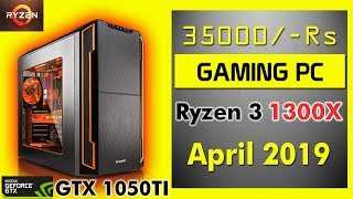 [Hindi] Best Budget Gaming Pc Build In 35000 Rs/- April 2019 | Ryzen 3, GTX 1050ti, 240gb SSD