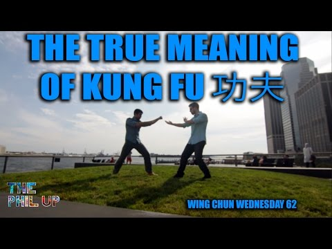 The True Meaning of KUNG FU 功夫