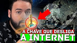 AS 7 CHAVES QUE DESLIGAM A INTERNET DO MUNDO