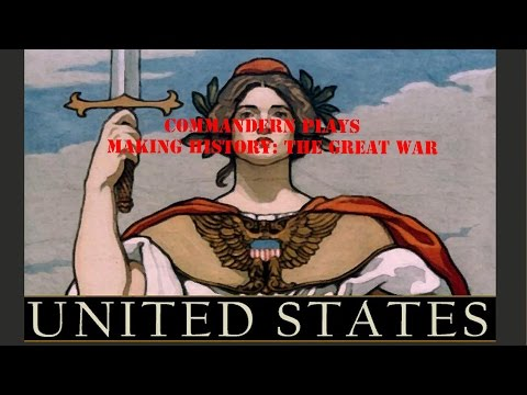 Let's Play Making History: The Great War as U.S.A. Part 1