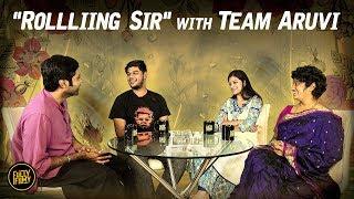 """Rollliing sir"" with Team Aruvi | Fully Filmy"