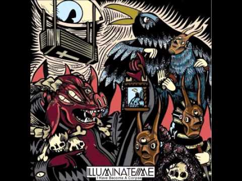 Illuminate Me   I Have Become A Corpse [Download]
