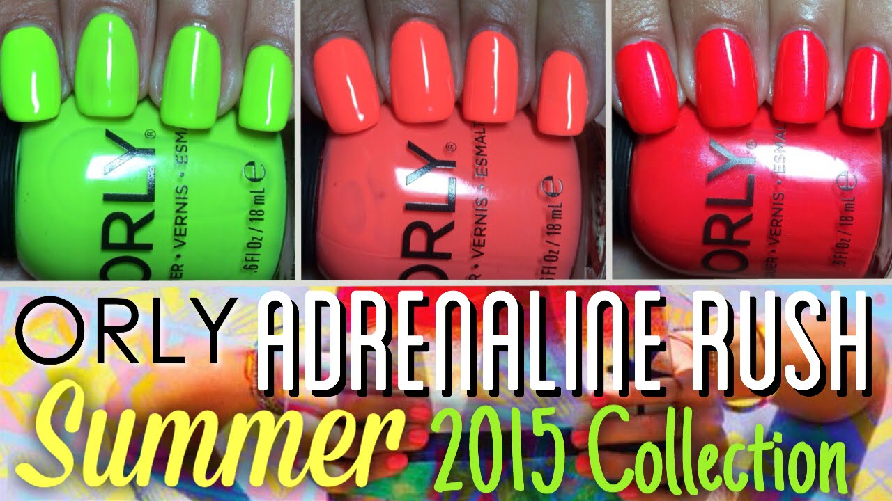 Nail polish collections summer 2015 images orly adrenaline rush summer geenschuldenfo Image collections