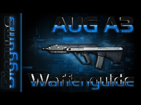 Battlefield 3 Waffenguide V2 - AUG A3 [Deutsch HD]