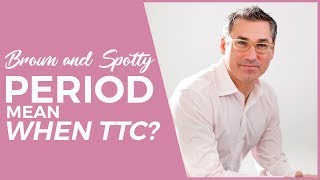 What is your period telling you? TTC  - Part I