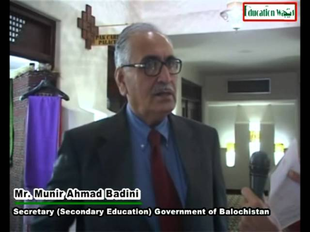 Mr. Munir Ahmad Badini  Secretary (Secondary Education)  Government of Balochistan