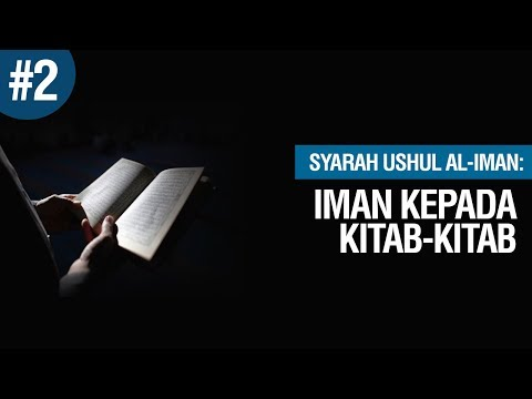 Iman kepada Kitab - Kitab - Ustadz Khairullah Anwar Luthfi