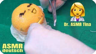 👩🏼‍⚕️ ASMR Operation einer Orange 🧡- Arzt Rollenspiel -  german/deutsch