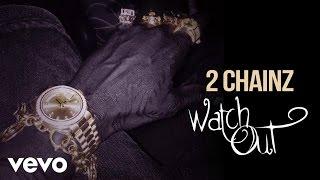2 Chainz - Watch Out (Audio) (Explicit)