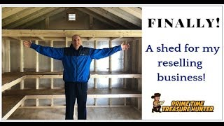 FINALLY! A Storage Shed for My Reselling Business!