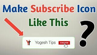 How to Make Awesome Subscribe Icon on Android Phone in Nepali by Yogesh Tips