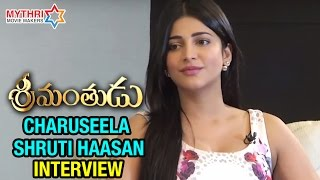Charuseela Shruti Haasan Special Interview | Srimanthudu Movie | Mahesh Babu | Koratala Siva