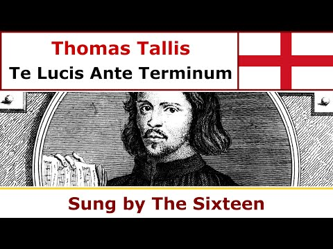 Thomas Tallis - Te Lucis Ante Terminum