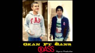 Okan Ft Gans -  Bass !
