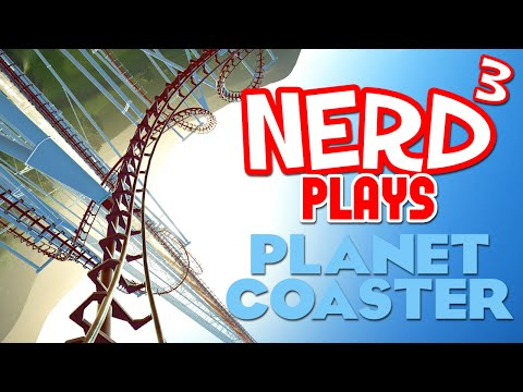 Nerd³ Plays... Planet Coaster Alpha - The True Sequel