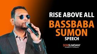 Bassbaba Sumon Speech - Rise Above All