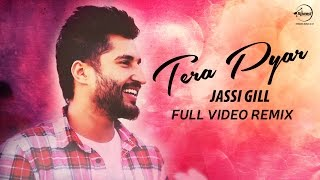 Tera Pyar ( Full Video Remix ) | Jassi Gill | Punjabi Song Collection | Speed Records